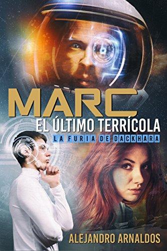 Descargar Libro Marc, El último Terrícola: La Furia De Dackhara Alejandro Arnaldos Conesa