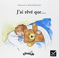 J'ai rêvé que par Françoise Kaercher