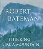 img - for Thinking Like a Mountain by Robert Bateman (2002-04-23) book / textbook / text book