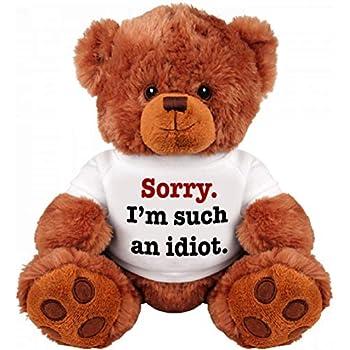 "Amazon.com: ""SORRY I'M SUCH AN IDIOT"" Teddy Bear - Cute"