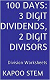 100 Division Worksheets with 3-Digit Dividends, 2-Digit Divisors: Math Practice Workbook (100 Days Math Division Series 7)