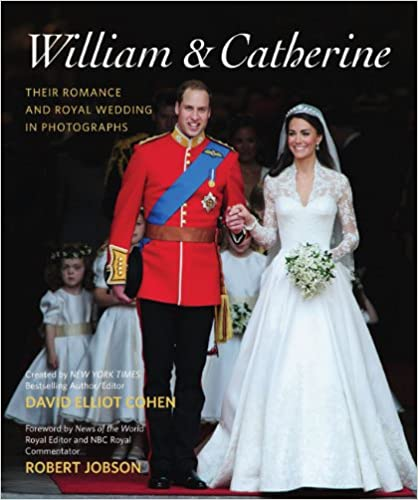 William /& Catherine Their Romance and Royal Wedding in Photographs