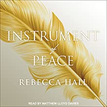 Instrument of Peace: Symphony of the Cursed, Book 1 Audiobook by Rebecca Hall Narrated by Matthew Lloyd Davies