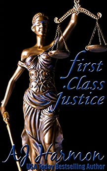First Class Justice (First Class series Book 3) by [Harmon, AJ]