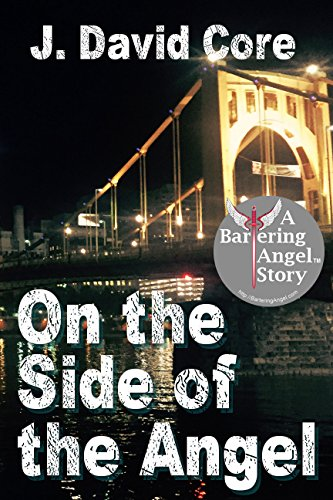 On the Side of the Angel: A Bartering Angel Story by [Core, J. David]
