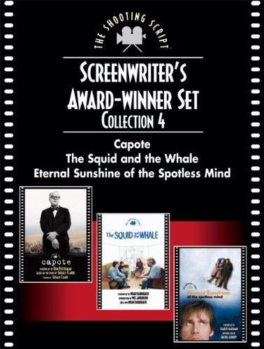 Screenwriters Award-Winner Set, Collection 4: Capote, The Squid and the Whale, and Eternal Sunshine of the Spotless Mind (Newmarket Shooting Script)