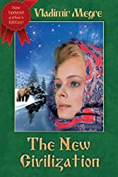 The New Civilization (The Ringing Cedars of Russia series Book 8) (English Edition)