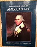 Two Hundred Years of American Art, Wayne Craven and Richard Martin, 029596457X