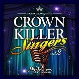 MIGHTY CROWN presents CROWN KILLER SINGERS 2