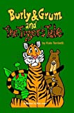 Burly and Grum and the Tiger's Tale, Kate Tenbeth, 095721197X