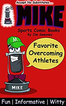 MIKE Favorite Overcoming Athletes: Sports Comic Books (MIKE Top 10 Best in Sports Book 2) by [Sweeney, Jim]