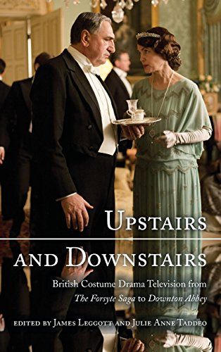 Dance Costumes Makers Uk (Upstairs and Downstairs: British Costume Drama Television from The Forsyte Saga to Downton Abbey)