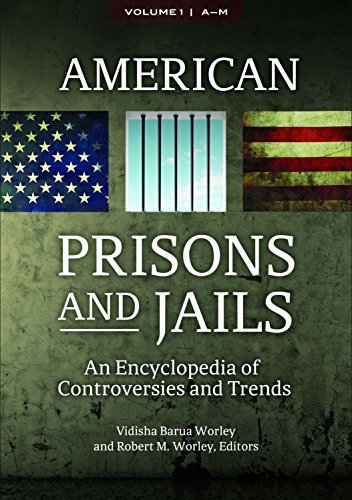 American Prisons and Jails [2 volumes]: An Encyclopedia of Controversies and Trends