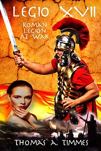 Legio XVII: Roman Legion at War