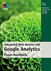 Advanced Web Metrics mit Google Analytics: Praxis-Handbuch (mitp Professional) von Clifton, Brian (2010) Broschiert