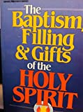 img - for Baptism, Filling and Gifts of the Holy Spirit book / textbook / text book