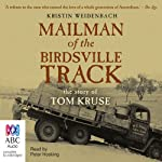 The Mailman of the Birdsville Track | Kristin Weidenbach