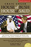 Front cover for the book House of Bush, House of Saud: The Secret Relationship Between the World's Two Most Powerful Dynasties by Craig Unger