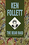 The Bear Raid, Ken Follett, 0922890668