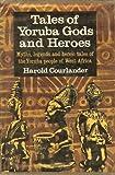 Tales of Yoruba Gods and Heroes, Harold Courlander, 0517500639