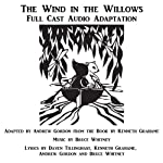 The Wind in the Willows: A Musical in Two Acts | Daven Tillinghast,Andrew Gordon,Bruce Whitney