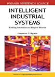Intelligent Industrial Systems : Modeling, Automation and Adaptive Behavior, Gerasimos Rigatos, 1615208496