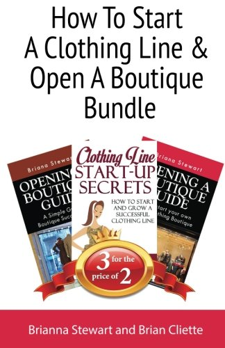 How To Start A Clothing Line & Open A Boutique Bundle: Book Bundle Package