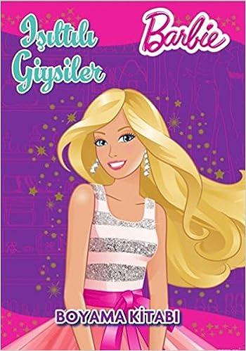Barbie Isiltili Giysiler Boyama Kitabi Kolektif 9786050925340