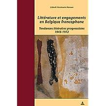 Littérature et engagements en Belgique francophone: Tendances littéraires progressistes 1945-1972
