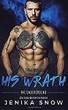His Wrath (Underground, 2) (Volume 2)