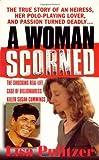 A Woman Scorned, Lisa Pulitzer, 0312968337