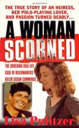 A Woman Scorned: The Shocking Real-Life Case of Billionairess Killer Susan Cummings (St. Martin's True Crime Library)