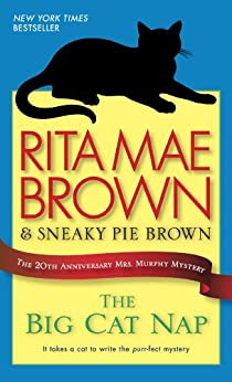 The Big Cat Nap: The 20th Anniversary Mrs. Murphy Mystery by [Brown, Rita Mae]