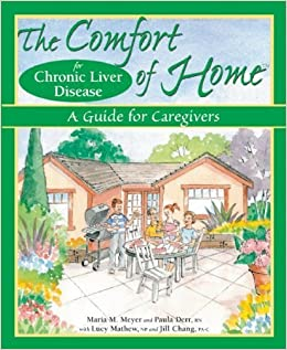 The Comfort of Home for Chronic Liver Disease: A Guide for Caregivers by Lucy Mathew NP (2009-01-13)