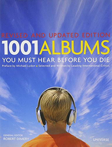 1001 Albums You Must Hear Before You Die: Revised and Updated Edition (1001 Albums You Must Hear)