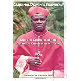 Cardinal Dominic Ekandem and the Growth of the Catholic Church in Nigeria