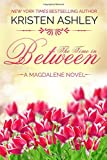 The Time in Between (The Magdalene Series) (Volume 3)