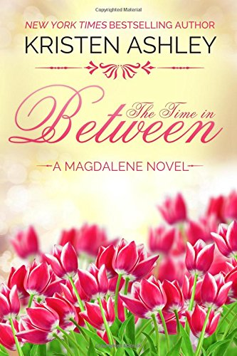 Read Online The Time in Between (The Magdalene Series) (Volume 3) pdf