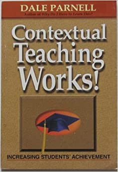 Book Contextual Teaching Works by Dale Parnell (2000-10-10)