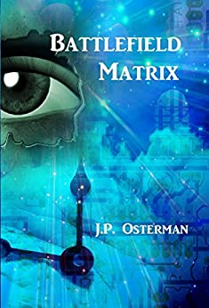 Battlefield Matrix (The Nelta Series Book 2) by [Osterman, J.P.]
