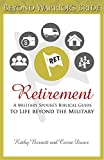 Retirement: A Military Spouse's Biblical Guide to Life Beyond the Military (Beyond Warrior's Bride Book 6)