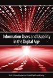 Information Users and Usability in the Digital Age, G. G. Chowdhury and Sudatta Chowdhury, 1555708072