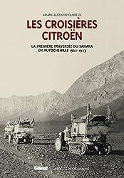 Les croisières citroën : 2 volumes : La croisère blanche ; La première traversée du Sahara en autochenille