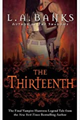 The Thirteenth: A Vampire Huntress Legend (Vampire Huntress Legend series Book 12) Kindle Edition