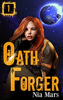 Oath Forger (Book 1): A Reverse Harem Sci-fi Romance by [Mars, Nia]
