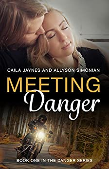 Meeting Danger (The Danger Series Book 1) by [Simonian, Allyson, Jaynes, Caila  ]