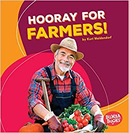 Hooray for Farmers! (Bumba Books (R) -- Hooray for Community Helpers!):  Waldendorf, Kurt: 9781512414776: Amazon.com: Books
