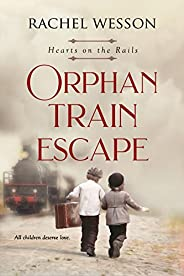 Orphan Train Escape: The Orphan Train Series (Hearts On The Rails) (English Edition)