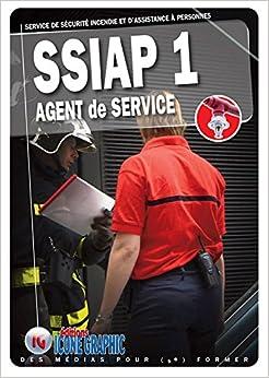 Livre SSIAP1 - Service de Sécurité Incendie et dAssistance à Personnes - Agent de Service