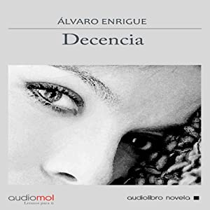 Decencia [Decency] Audiobook